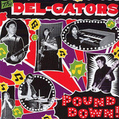 Play & Download Pound Down! by The Del-Gators | Napster
