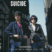 Attempted: Live At Max's Kansas City 1980 by Suicide