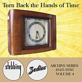 Zodiac Archive Series, Vol. 4: Turn Back the Hands of Time (1945-1956) by Various Artists