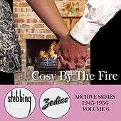 Zodiac Archive Series, Vol. 6: Cosy by the Fire (1945 - 1956) by Various Artists