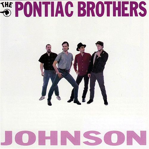 Johnson by Pontiac Brothers
