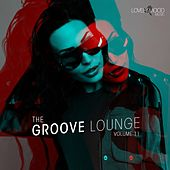 Play & Download The Groove Lounge Vol. 11 by Various Artists | Napster