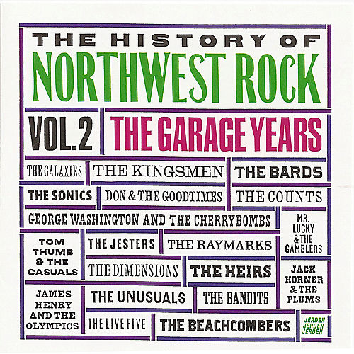 The History of Northwest Rock, Vol 2 - The Garage Years by Various Artists