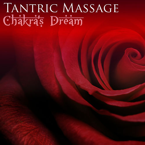 Tantric Massage by Chakra's Dream