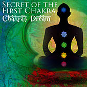 Play & Download Secret Of The First Chakra by Chakra's Dream | Napster