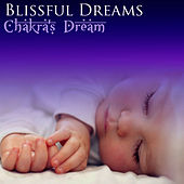 Play & Download Blissful Dreams by Chakra's Dream | Napster