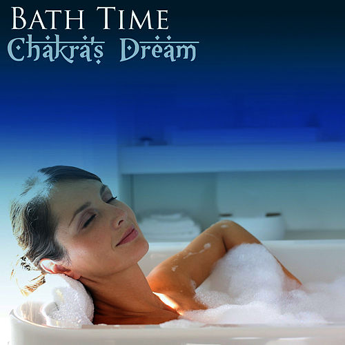 Play & Download Bath Time by Chakra's Dream | Napster