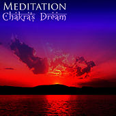 Play & Download Meditation by Chakra's Dream | Napster
