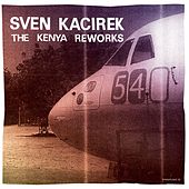 The Kenya Reworks von Sven Kacirek