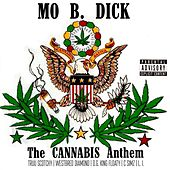 Play & Download The Cannabis Anthem (feat. Truu Scotchy, Westbred Diamond, O.G. King Floaty, C Simz & L.I.) by Mo B. Dick | Napster