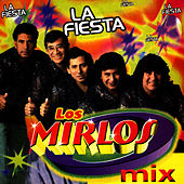 Play & Download La Fiesta by Los Mirlos | Napster