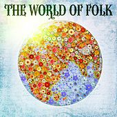 Play & Download The World Of Folk by Various Artists | Napster
