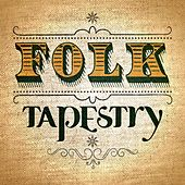 Play & Download Folk Tapestry by Various Artists | Napster