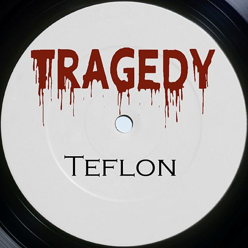 Play & Download Teflon by Tragedy | Napster