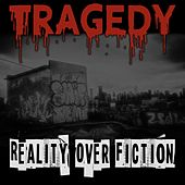 Reality over fiction by Tragedy