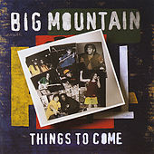 Play & Download Things to Come by Big Mountain | Napster
