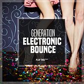 Generation Electronic Bounce, Vol. 1 by Various Artists