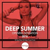 Deep Summer Opening Sensation 2016 by Various Artists