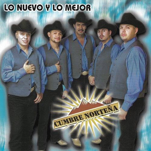 Lo Nuevo Y Lo Mejor by Cumbre Norteña