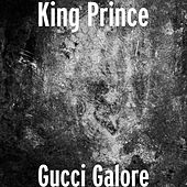 Play & Download Gucci Galore by King Prince | Napster