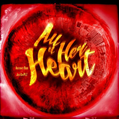 Play & Download All of Her Heart by Abstract Rude | Napster