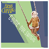 Play & Download Come out Swinging by Bryan Cumming | Napster