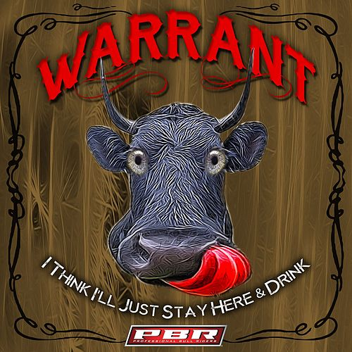 Play & Download I Think I'll Just Stay Here and Drink by Warrant | Napster