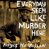Play & Download Everyday Seem Like Murder Here by Hayes McMullan | Napster