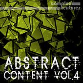 Play & Download Abstract Content, Vol. 4 by Various Artists | Napster