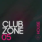 Club Zone - House, Vol. 5 by Various Artists