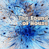Play & Download The Sound of House by Various Artists | Napster