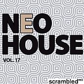 Play & Download Neohouse, Vol. 17 by Various Artists | Napster