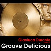 Play & Download Groove Delicious, Vol. 1 by Various Artists | Napster