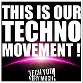 Play & Download This Is Our Techno Movement! by Various Artists | Napster
