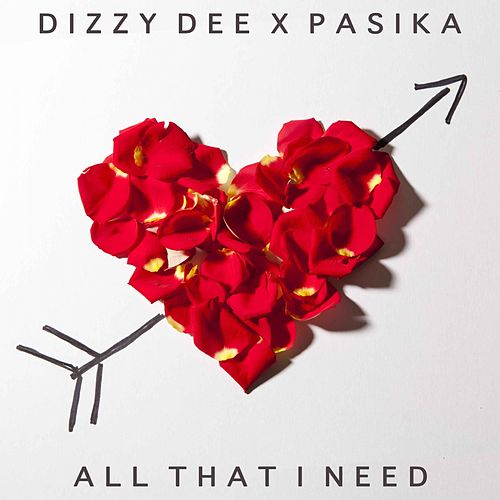 Play & Download All That I Need by Dizzy Dee | Napster
