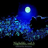 Nightlife, Vol. 5 - Chill & Chic Sensation by Various Artists