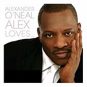 Play & Download Alex Loves by Alexander O'Neal | Napster