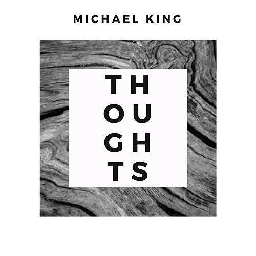 Play & Download Thoughts by Michael King | Napster