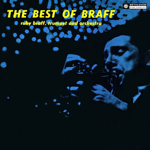 The Best of Braff (2014 Remastered Version) by Ruby Braff