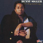 I've Always Wanted to Sing by Bunny Sigler