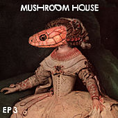 Play & Download Mushroom House EP3 by Various Artists | Napster