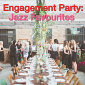 Engagement Party: Jazz Favourites von Various Artists