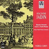 Play & Download Hyacinthe Jadin: Four Forte-Piano Sonatas by Patrick Cohen | Napster