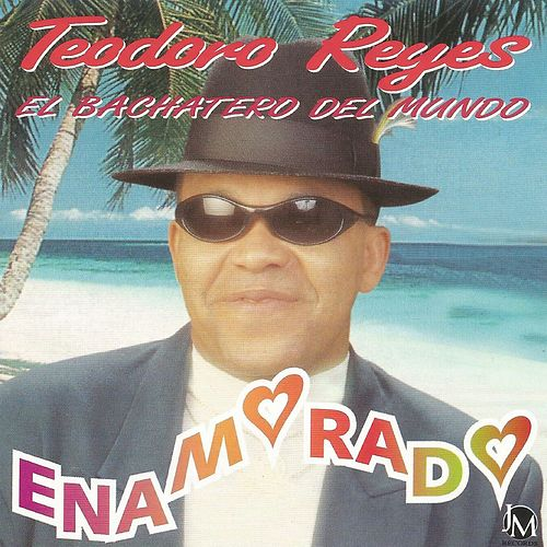 Play & Download Enamorado by Teodoro Reyes | Napster
