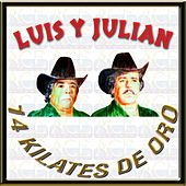 Play & Download 14 Kilates de Oro by Luis Y Julian | Napster