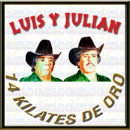 14 Kilates de Oro by Luis Y Julian
