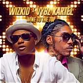 Play & Download Wine to the Top by VYBZ Kartel | Napster
