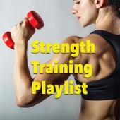 Strength Training Playlist von Various Artists