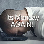 Its Monday AGAIN! von Various Artists