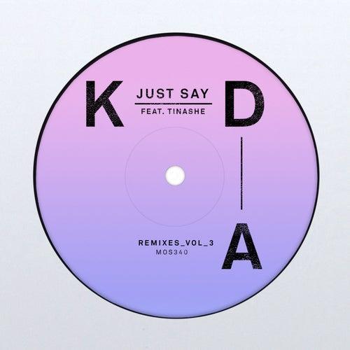 Just Say (Remixes, Vol. 3) de KDA